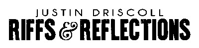 Riffs&Reflection-Justin-Driscoll